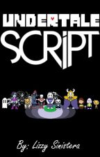 UNDERTALE: The Game's Script by LizzySinistera