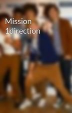 Mission  1direction by animefangirlniall