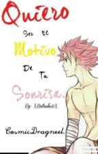 Quiero Ser El Motivo De Tu Sonrisa (Narza) by CosmicDragneel