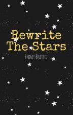 Rewrite The Stars by IndayBeatriz