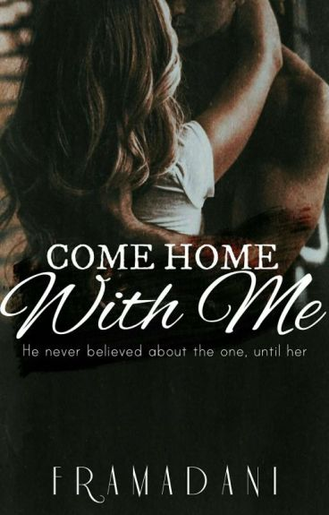 Come Home With Me [PsychoBoss #2] By Framadani