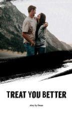 Treat You Better #GiveawaySKdPL by frnssx