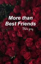 More Than Best Friends// Blake Gray Fan Fiction  by extragrier