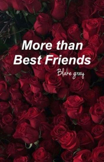 More Than Best Friends// Blake Gray Fan Fiction