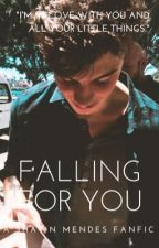 Falling For You || Shawn Mendes by shawnsauthor