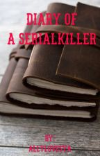 Diary Of A Serial Killer by AllyLovesYa