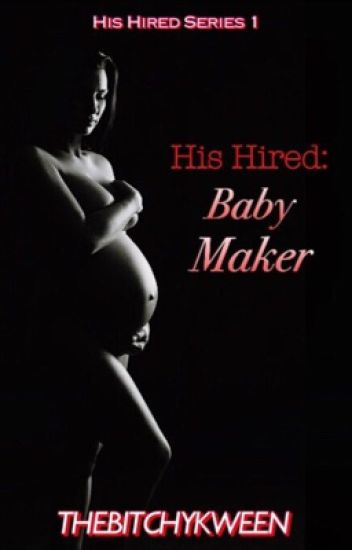 His Baby Maker