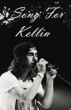 Song For Kellin  •• Kellic by KellicEnthusiast
