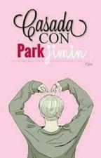 Casada Con Park Jimin [TERMINADA] by FatimaRamirez768
