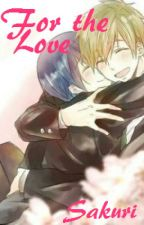For the Love (MakoHaru Sequel) by SakitheChibi