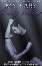 My Baby,Only Mine by SOLO_UNA_VIDA_MAS