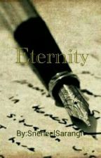 Eternity : A Collection Of Poems by SneheelSarangi