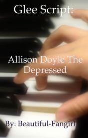 Glee Script: Allison Doyle by Beautiful-Fangirl