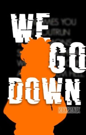 We Go Down