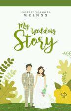My Wedding Story by mellns_