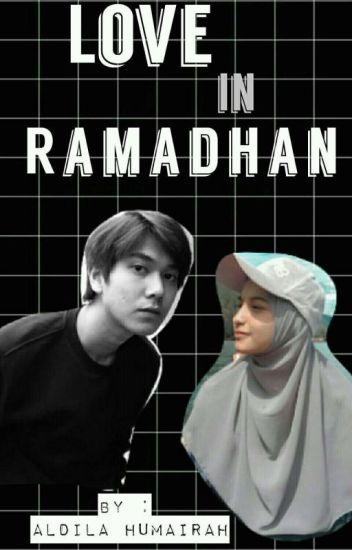Love In Ramadhan ✔ I.D.R.