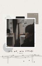 It's me, Min Yoongi. | m.yg by _deemitri