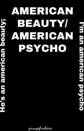 American Beauty/American Psycho by grungefrnkiero