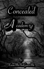 Concealed Academy by KnowMeNotGuessMe