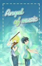 Angel Of Music [One shot] by Moonrrigan