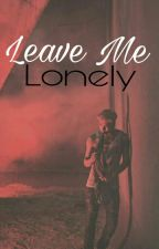 Leave Me Lonely [Jackson Wang]™ by xxgxt7xx