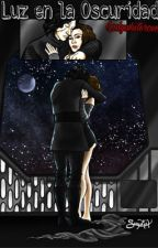 Luz En La Oscuridad (Reylo) COMPLETA. by Ladywhiterose