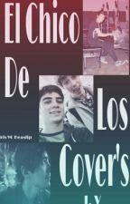 El chico de los covers <j.v> by IrisVcHeaslip