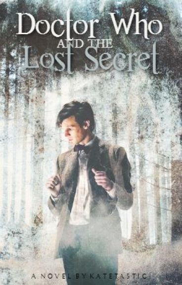 Doctor Who and the Lost Secret (Watty Awards 2014)