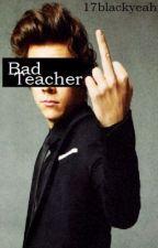 Bad Teacher by 17blackyeah