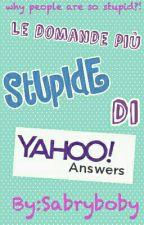 Le domande più stupide di Yahoo answers 2 by Sabryboby