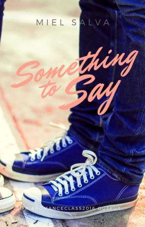 #romanceclass2016: Say Something by MielSalva