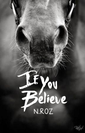 If You Believe by HazelEyedJesusFreak