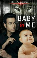 Baby In Me!! (BoyxBoy) (MPREG) by SOTUSEngineer