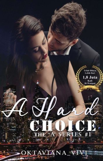 "A Hard Choice (21+) - The ""A"" series #1- Tahap Penerbitan"