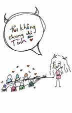|HĐ, NP, H+|Tôi Không Chung Tình, Chỉ Đa Tình. by rounddumplings