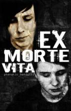 Ex Morte Vita  by phanatic_bandgirl