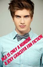 Age Is Only a Number-a Joey Graceffa fan fiction by lickmyballsLuke