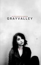 Gray Valley #Wattys2017 by bloodandfullmoon