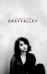 Gray Valley by bloodandfullmoon