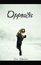 Opposites by loveybucks333