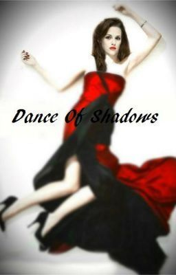 Dance Of Shadows (Twilight Fan Fiction)