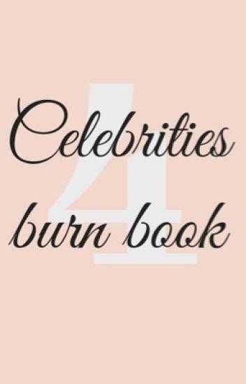 ♡ Celebrities burn book 4 ♡