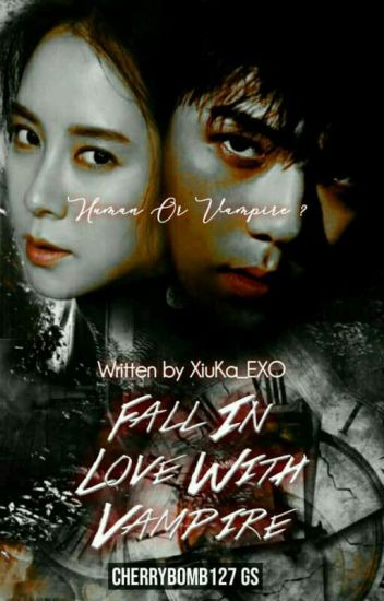 FALL IN LOVE WITH VAMPIRE(COMPLETED)