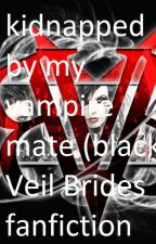 kidnapped by my vampire mate (Black Veil Brides fanfiction) by bvbandypurdygirl