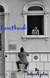 Heartbreaks by JahzeelEgalan