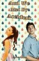And We Met By Accident by _looneytoons_