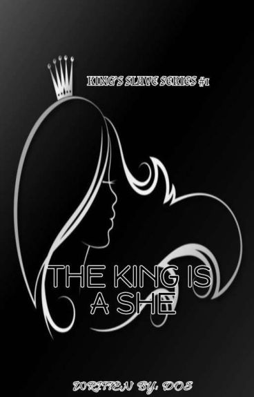 KING SLAVE SERIES: The King is a She (SPG) - Completed [UnEdited]