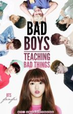 Bad Boys Teaching Bad Things ℠ [ BTS FANFIC ] by SMTemptress