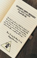 Goodbye Happy Memories » Alex Hirsch X Reader {COMPLETED} by PurpleAfterlife