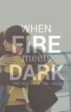 When Fire Meets Dark by bbyuteous